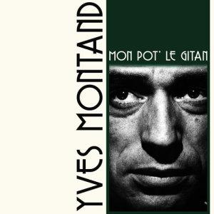 Yves Montand的專輯Mon pot' le Gitan