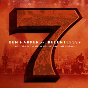 Album Live From The Montreal International Jazz Festival from Ben Harper And The Relentless 7