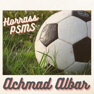 Horrass Psms dari Achmad Albar