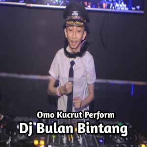 DJ Bulan Bintang dari Omo Kucrut Perform