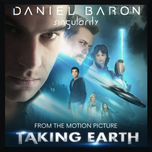 """Album Singularity (From the Motion Picture Soundtrack """"Taking Earth"""") from Daniel Baron"""