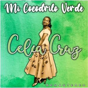 Album Mi Cocodrilo Verde (Remastered) from Celia Cruz