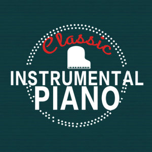 Album Classic Instrumental Piano from Piano Love Songs: Classic Easy Listening Piano Instrumental Music