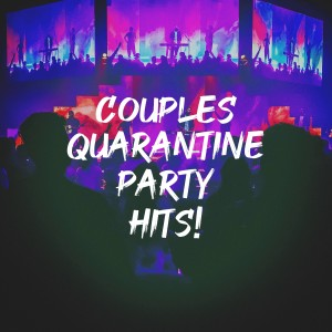 Cover Pop的專輯Couples Quarantine Party Hits!