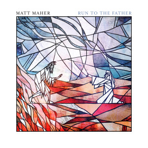 Album Run to the Father (Prodigal Mix) from Matt Maher