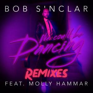 Album We Could Be Dancing (Remixes) from Bob Sinclar