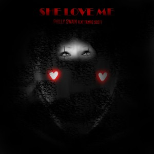 Philly Swain的專輯She Love Me (feat. Travis Scott)