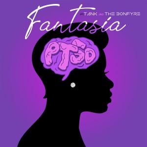 Album PTSD (feat. Tank & The Bonfyre) (Explicit) from Fantasia