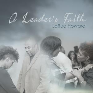 Album A Leader's Faith from LaRue Howard