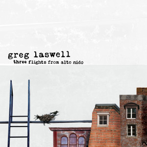 Three Flights From Alto Nido 2008 Greg Laswell