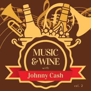 Album Music & Wine with Johnny Cash, Vol. 2 from Johnny Cash