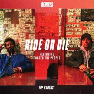 收聽The Knocks的Ride Or Die (feat. Foster The People) [The Knocks VIP Club Mix] (The Knocks VIP Club Mix)歌詞歌曲