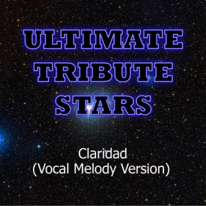 Ultimate Tribute Stars的專輯Luis Fonsi - Claridad (Vocal Melody Version)