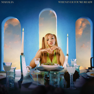 Album Whenever You're Ready from Mahalia