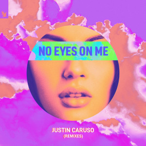 Justin Caruso的專輯No Eyes On Me (Remixes)