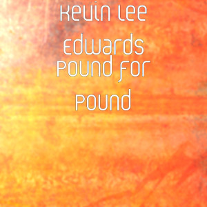 Album Pound for Pound from Kevin Lee Edwards