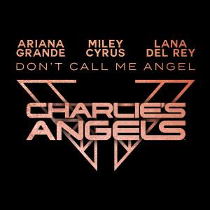 อัลบัม Don't Call Me Angel (Charlie's Angels) ศิลปิน Ariana Grande