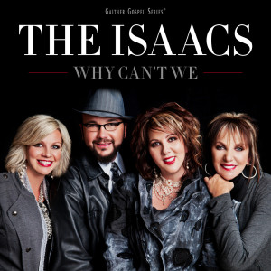 Why Can't We 2011 The Isaacs