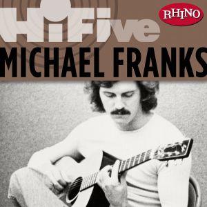 Album Rhino Hi-Five: Michael Franks from Michael Franks