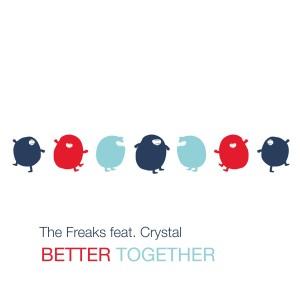 Better Together dari The Freaks