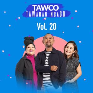 Tawco Vol. 20 dari Jak FM