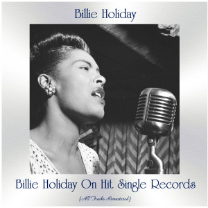 Billie Holiday on Hit Single Records (All Tracks Remastered) (Explicit)
