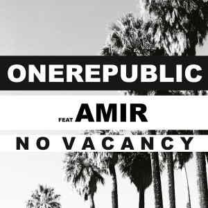 No Vacancy 2017 OneRepublic; AMiR