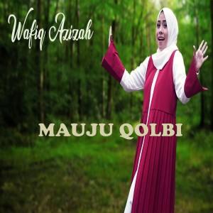 Dengarkan Mauju Qolbi lagu dari Wafiq azizah dengan lirik