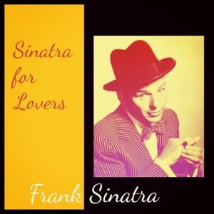 Frank Sinatra的專輯Sinatra for Lovers