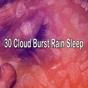 30 Cloud Burst Rain Sleep
