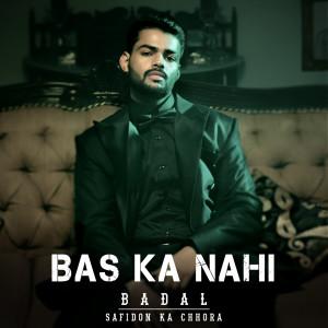 Album Bas Ka Nahi from Badal