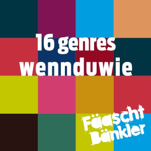 Album 16 genres - wenn du wie from Fäaschtbänkler