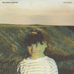 Album Delirium B-Sides from Old Man Canyon
