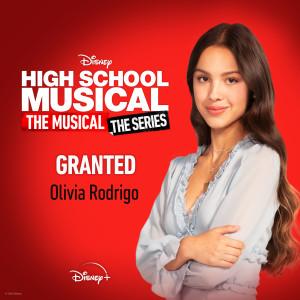 "Olivia Rodrigo的專輯Granted (From ""High School Musical: The Musical: The Series (Season 2)"")"