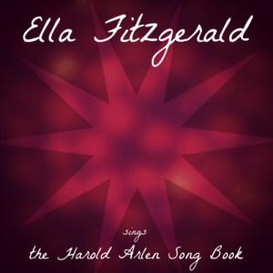 Ella Fitzgerald的專輯Ella Fitzgerald Sings The Harold Arlen Songbook
