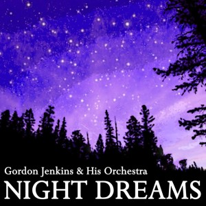 Album Night Dreams from Gordon Jenkins & His Orchestra
