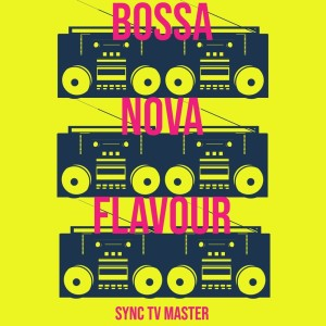 Album Bossa Nova Flavour from Sync TV Master