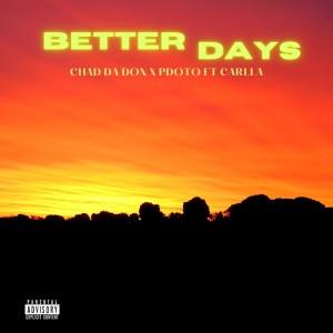 Album Better Days Single from Chad Da Don