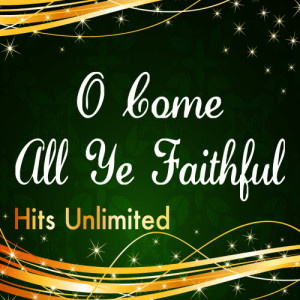 Album O Come All Ye Faithful from Hits Unlimited