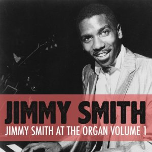 Jimmy Smith的專輯Jimmy Smith at the Organ, Vol. 1