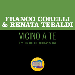 Album Vicino A Te (Live On The Ed Sullivan Show, September 18, 1966) from Renata Tebaldi