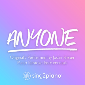 Listen to Anyone (Originally Performed by Justin Bieber) (Piano Karaoke Version) song with lyrics from Sing2Piano