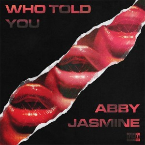 Album Who Told You from Abby Jasmine