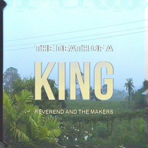 Album The Death of a King (Deluxe) from Reverend And The Makers