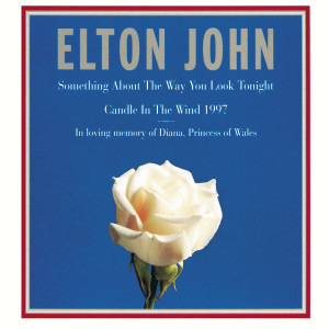 Elton John的專輯Candle In The Wind 1997 / Something About ...