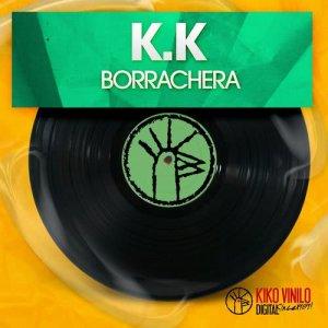 Album Borrachera - Single from K.K