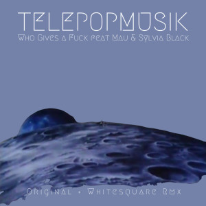Album Who Gives a Fuck from Telepopmusik
