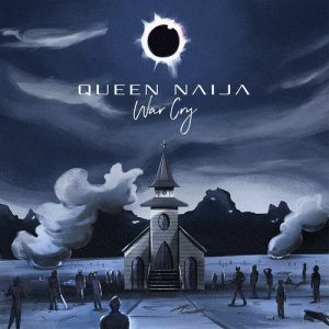 Listen to War Cry song with lyrics from Queen Naija