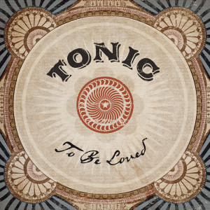 To Be Loved dari Tonic