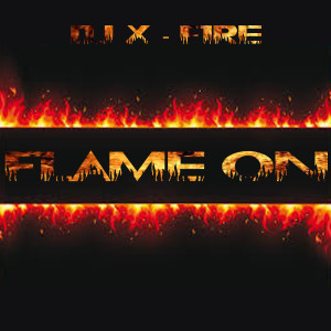Album Flame On from DJ X-Fire